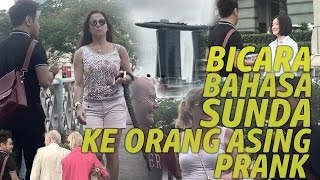 Hi ! The New Prank is LIVE. Sundanese is a local Language of West Java, Indonesia. I could speak some of it, so why don't we troll around Singapore and see ...