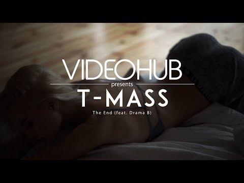 T-Mass - The End (feat. Drama B) (VideoHUB) #enjoybeauty 😈