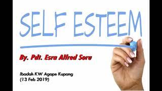 Video Pdt. Esra Alfred Soru : SELF ESTEEM (HARGA DIRI) MP3, 3GP, MP4, WEBM, AVI, FLV Februari 2019