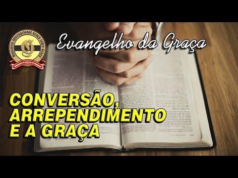 CONVERSÃO, ARREPENDIMENTO E A GRAÇA