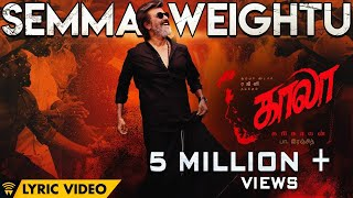 Video Semma Weightu - Single | Kaala | Rajinikanth | Pa Ranjith | Santhosh Narayanan | Dhanush MP3, 3GP, MP4, WEBM, AVI, FLV Juni 2018