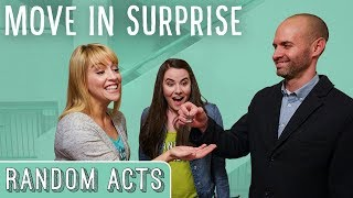 Move in Surprise - Random Acts
