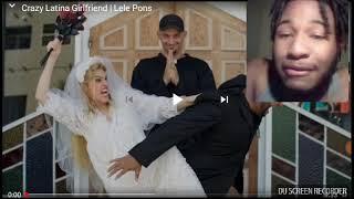 Crazy Latina Girlfriend | Lele Pons Reaction