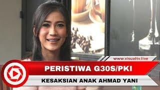 Video Eksklusif! Kesaksian Anak Ahmad Yani atas Kejamnya G30S/PKI MP3, 3GP, MP4, WEBM, AVI, FLV Mei 2018