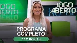 Jogo Aberto - 11/10/2019 - Programa completo