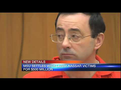Video: Michigan State and Nassar victims reach $500M settlement - selection