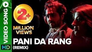 Video Pani Da Rang (Official Remix) | Ayushmann Khurrana, Rochak Kohli ft Abhiruchi Singh MP3, 3GP, MP4, WEBM, AVI, FLV Juni 2018