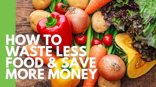 How to Waste Less Food and Save More Money by The Domestic Geek