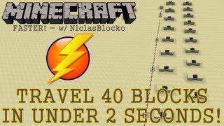 HOW TO: TRAVEL 40 BLOCKS IN UNDER 2 SECONDS! [MInecraft 1.6]