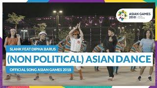 Video (NON POLITICAL) ASIAN DANCE - SLANK FEAT DIPHA BARUS - Official Song Asian Games 2018 MP3, 3GP, MP4, WEBM, AVI, FLV September 2018