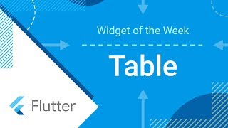 Table - Flutter Widget of the Week