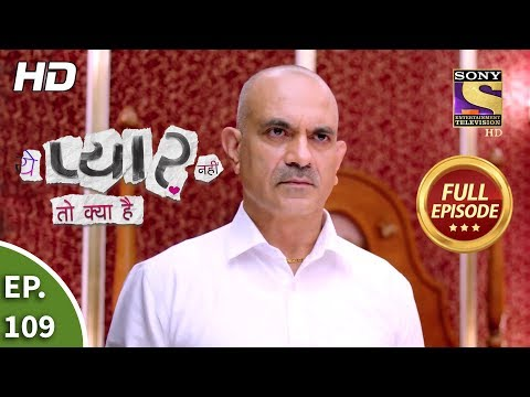 Yeh Pyaar Nahi Toh Kya Hai - Ep 109 - Full Episode - 16th August, 2018