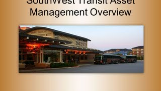 SouthWest Transit - Transit Asset Management Principles For Small Systems