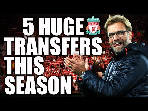 LIVERPOOL FC LATEST TRANSFER NEWS - 5 Huge Transfers That Can Happen