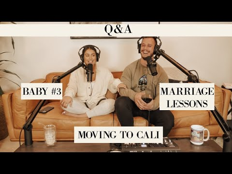 Q&A - Baby #3, Marriage Lessons, Moving to California, Fatherhood struggles & more!