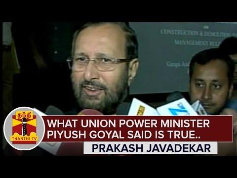 What-Piyush-Goyal-said-is-True--Prakash-Javadekar-Thanthi-TV