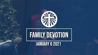 Family Devotion January 6 2020