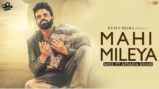 Video Mahi Mileya | Miel Ft. Afsana Khan | Latest Punjabi Song 2018 | Kytes Media | Lyrical Video Song MP3, 3GP, MP4, WEBM, AVI, FLV Januari 2019