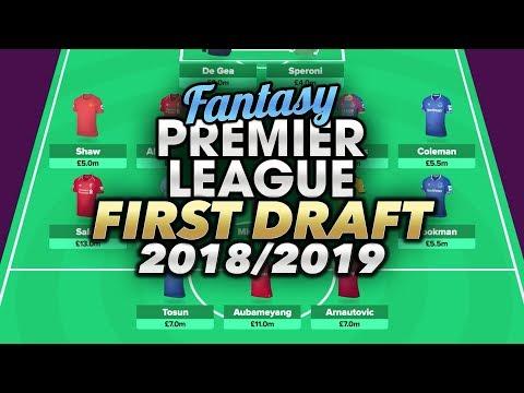 FIRST FPL DRAFT | FANTASY PREMIER LEAGUE 2018/19