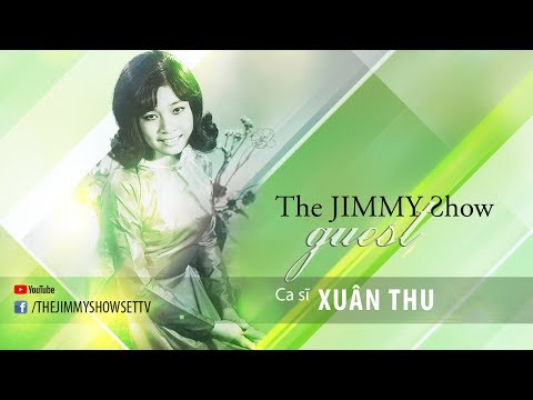 The Jimmy Show | Ca sĩ Xuân Thu | SET TV www.setchannel.tv