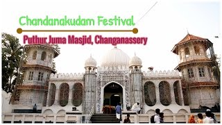 Chandanakudam Festival, Puthur Juma Masjid
