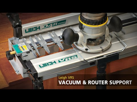 Leigh VRS Vacuum & Router Support