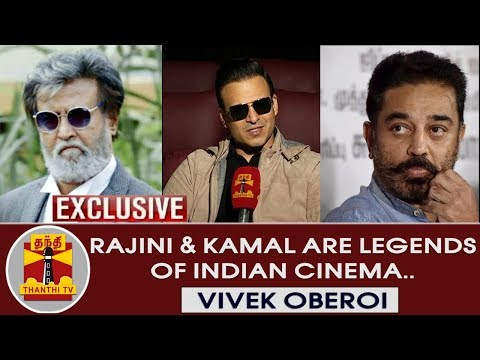 EXCLUSIVE : Rajinikanth & Kamal Haasan are legends of Indian Cinema – Vivek Oberoi   Vivegam