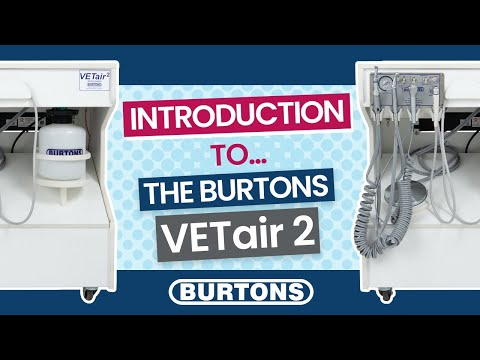 Introduction to the Burtons VETair 2 Dental Machine