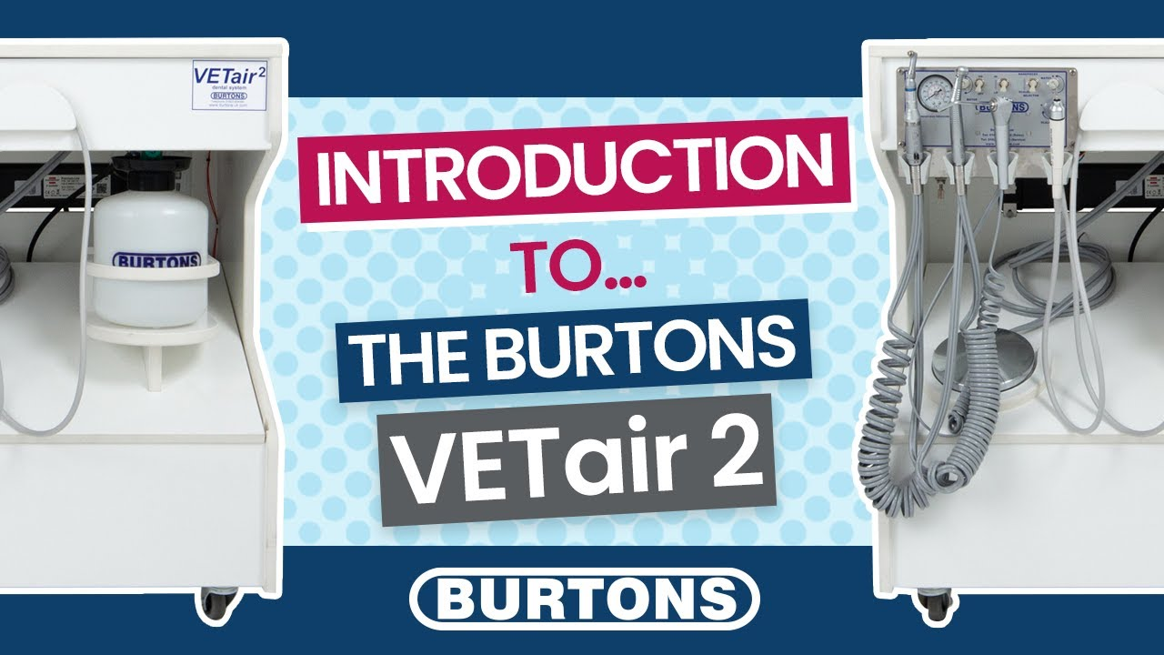Introduction to the Burtons VETair 2 Dental Machine