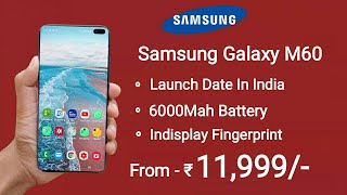Samsung Galaxy M60 Launch Date In India, Price, Specs, Looks