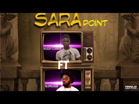 [NEW MUSIC] KUZZY CODED FT. SLIMCASE – SARA POINT
