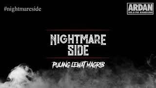 Video Pulang Lewat Magrib [NIGHTMARE SIDE OFFICIAL 2018] - ARDAN RADIO MP3, 3GP, MP4, WEBM, AVI, FLV Januari 2019