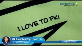 TNI Amankan Baju Anak-Anak Tertulis I Love PKI