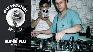 Super Flu - Live @ Get Physical Sessions Episode 23 2014