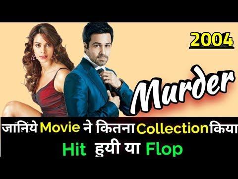 Emraan Hashmi MURDER 2004 Bollywood Movie Lifetime WorldWide Box Office Collection