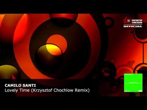 Camilo Santi - Lovely Time (Krzysztof Chochlow Remix)