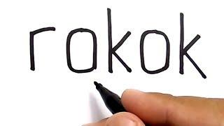 WOW, menggambar kata ROKOK jadi gambar KEREN