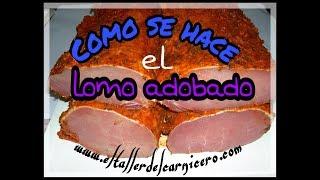 Video Como hacer lomo adobado sin inyectar agua /el taller del carnicero/   .wmv MP3, 3GP, MP4, WEBM, AVI, FLV Maret 2019