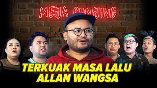 Video [MEJA GUNJING] - TERKUAK MASA LALU ALLAN WANGSA MP3, 3GP, MP4, WEBM, AVI, FLV Februari 2019