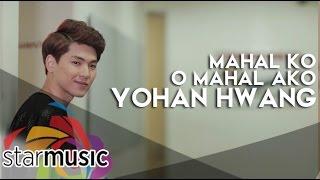 Download Lagu Yohan Hwang - Mahal Ko o Mahal Ako Mp3