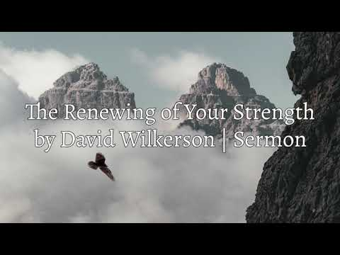 David Wilkerson - The Renewing of Your Strength - Effective Faith