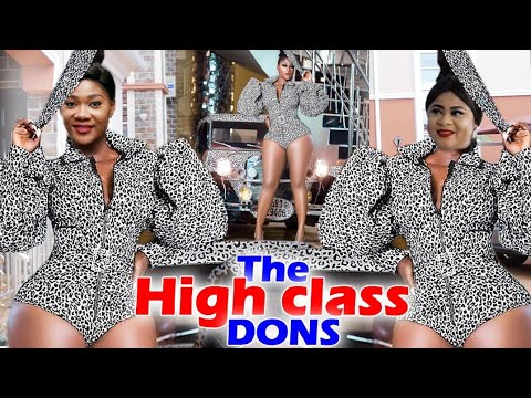 THE HIGH CLASS DONS Complete Movie Mercy Johnson / Uju Okoli / Destiny Etiko 2020 Latest Movie