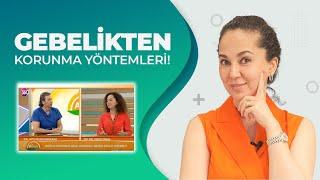 Gebelikten Korunma Yöntemleri; Op.Dr.EBRU ÜNAL ve tv360 Dr. Aytuğ
