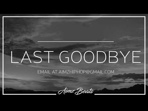 Last Goodbye' Deep Emotional Rap Beat (Prod  Aimz Beats) Hip Hop