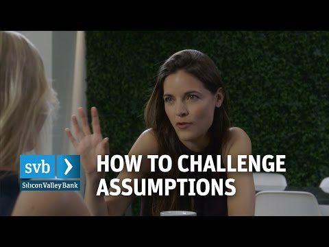 How To Challenge Assumptions