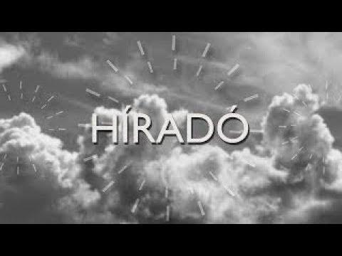 Híradó - 2018-08-09