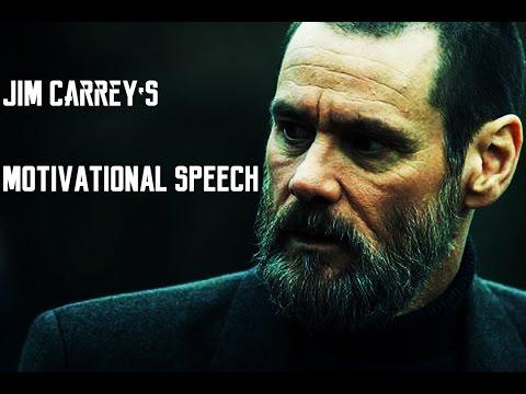 Jim Carrey  – Motivational Speech