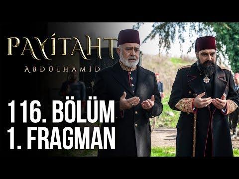 Payitaht Abdülhamid 116. Bölüm Fragmanı