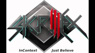 Thumbnail for InContext — Just Believe (Skrillex Remix)