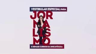 Vestibular Especial para Jornalismo e demais Cursos da UNICATÓLICA